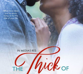 THE THICK OF THINGS (In Medias Res Book 1) Author- J.L. Campbell