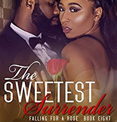 The Sweetest Surrender (Falling For A Rose Book 4) Stephanie Nicole Norris