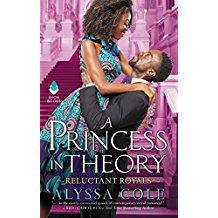 A PRINCESS IN THEORY: RELUCTANT ROYALS by Alyssa Cole.