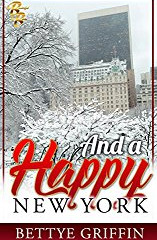 And a Happy New York By Bettye Griffin