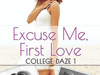 Excuse Me, First Love (College Daze Book 1) By Danielle Burton