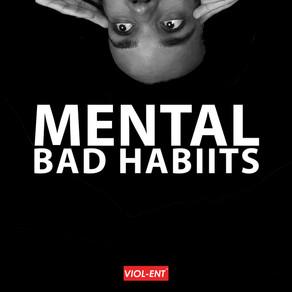 VIOL-ENT Sunday Exclusive • Week 65: Bad Habiits - Mental