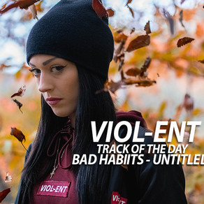 VIOL-ENT T.O.T.D: Bad Habiits - Untitled