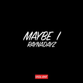 VIOL-ENT Sunday Exclusive • Week 74: Raynadayz - Maybe I