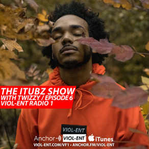 VIOL-ENT Radio 1: The iTubz Show With Twizzy • Episode 6