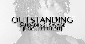 VIOL-ENT Sunday Exclusive • Week 68: Sahbabii X 21 Savage - Outstanding (Finch Fetti Edit)