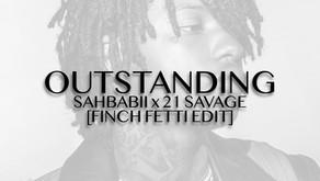 VIOL-ENT Sunday Exclusive • Week 68: Sahbabii X 21 Savage - Outstanding (Finch Fetti Edit)