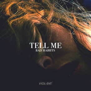 VIOL-ENT Sunday Exclusive • Week 85: Bad Habiits - Tell Me