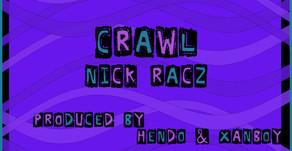 VIOL-ENT Sunday Exclusive • Week 87: Nick Racz - CRAWL (Prod. By Hendo & Xanboy)