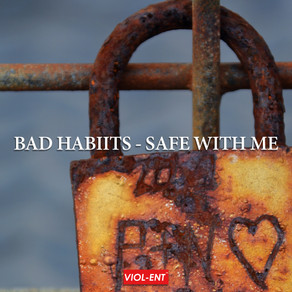 VIOL-ENT Sunday Exclusive • Week 53: Bad Habiits - Safe With Me