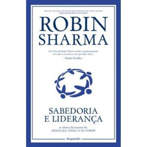 Sabedoria e Liderança - Robin Sharma