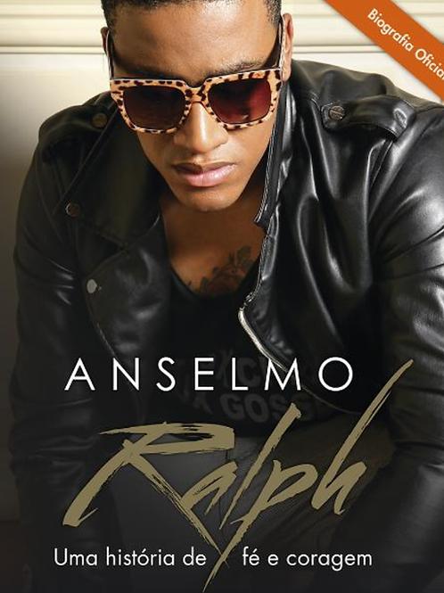 Anselmo Ralph - Uma história de fé e coragem