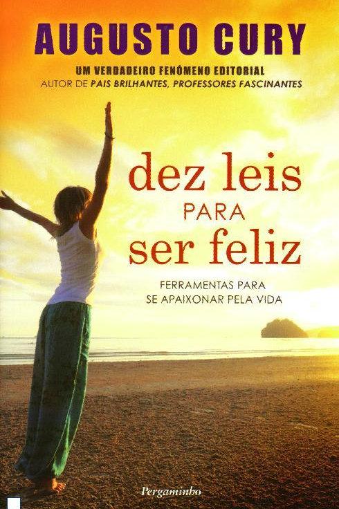 Dez leis para ser feliz - Augusto Cury