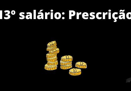 Prescrição do 13º salário: Regras para pagamento na liquidação