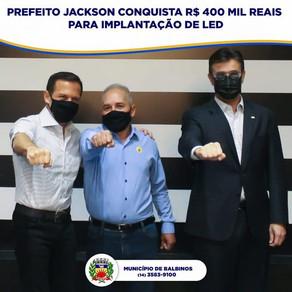 PREFEITO JACKSON CONQUISTA 400 MIL REAIS PARA IMPLANTAÇÃO DE LED