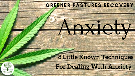 Greener Pastures Recovery Anxiety Tips