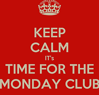 keep-calm-its-time-for-the-monday-club-1
