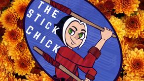My Week in Stick Chicktivity - 11/1/19