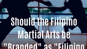 "Should FMA's Be ""Branded"" as ""Filipino Stick Fighting""?"