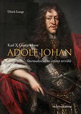 Adolf Johan - Stormaktstidens enfant ter