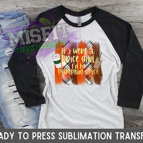 Pumpkin Spice - Spice Girls - Sublimation Transfer