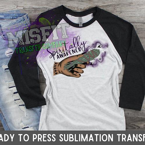 Spiritually Awakened 1 - Sublimation Transfer