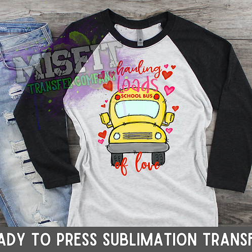 Loads of Love - School Bus - Doodle Truck - Sublimation Transfer