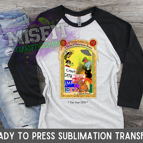 Series of Unfortunate Events - Sublimation Transfer