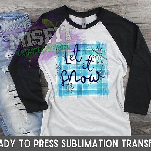 Let It Snow - Sublimation Transfer
