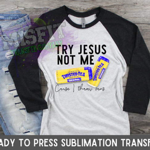 I Throw Cans - Twisted Tea Sublimation Transfer
