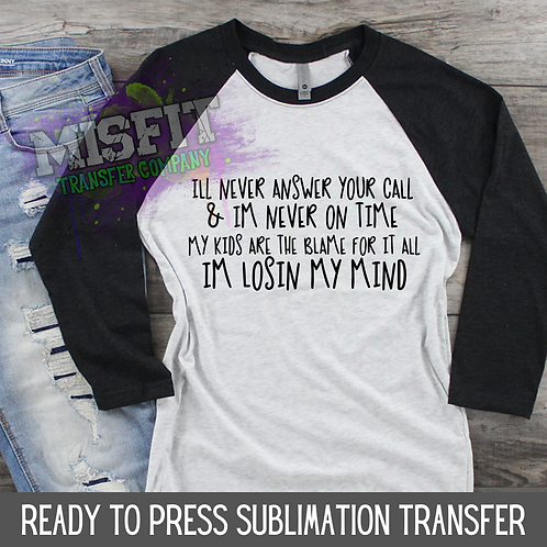 Never On Time Mom - Sublimation Transfer