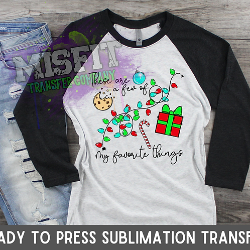 A Few of My Favorite Things - Christmas - Sublimation Transfer