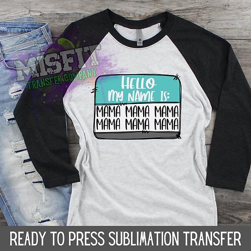 Mama Name Tag - Sublimation Transfer