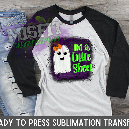 I'm a Little Sheet - Sublimation Transfer