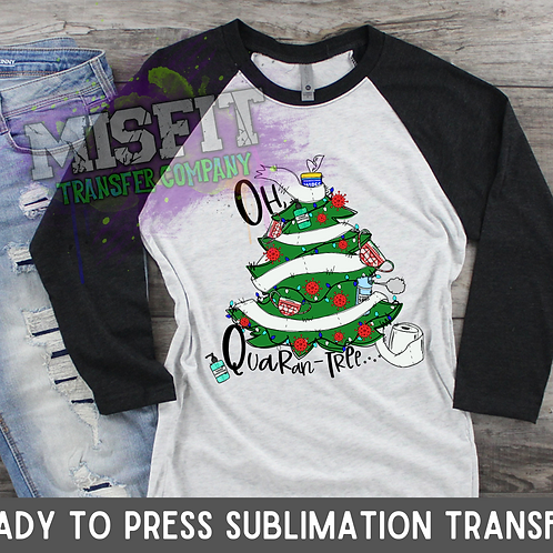 Oh, Quarantree - Sublimation Transfer