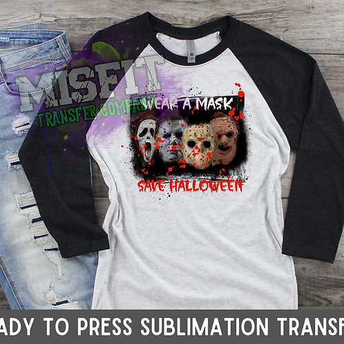Wear A Mask - Save Halloween - Sublimation Transfe