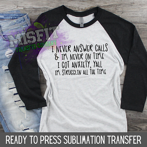 Never On Time Anxiety - Sublimation Transfer