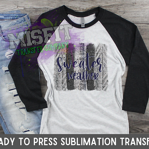 Sweater Weather - Sublimation Transfer