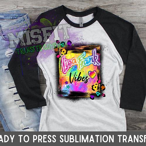 Lisa Frank Vibes - Sublimation Transfer