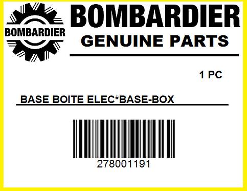 Bombardier 278001191 BASE BOITE ELEC* BASE-BOX