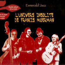 L'UNIVERS INSOLITE DE FRANCIS MOERMAN