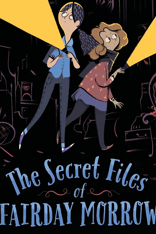 The Secret Files of Fairday Morrow- Hardcover