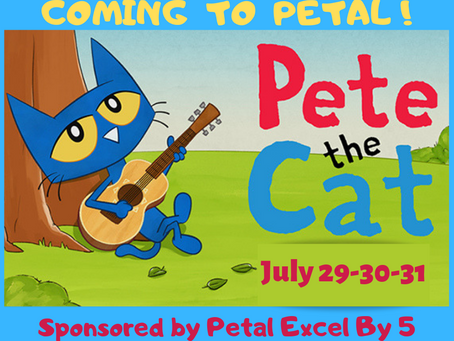 PETE THE CAT IS COMING TO PETAL!