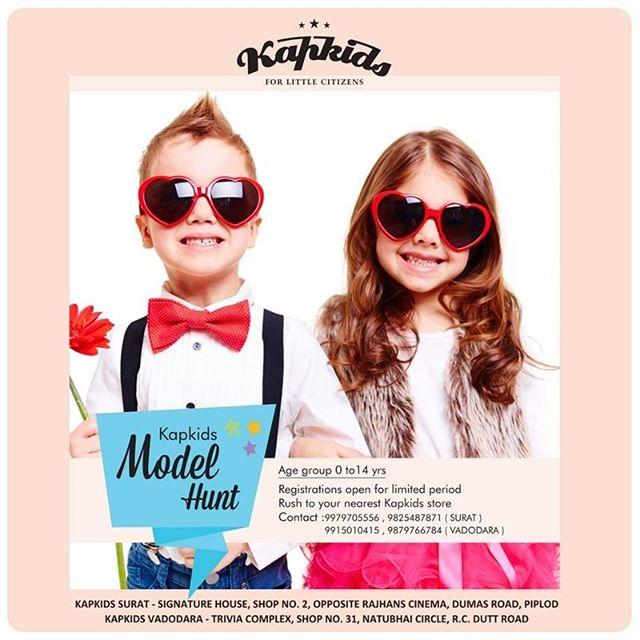 💥Kapkids Model Hunt is on!💥 Visit us today at Kapkids Surat and Kapkids Vadodara to get the partic