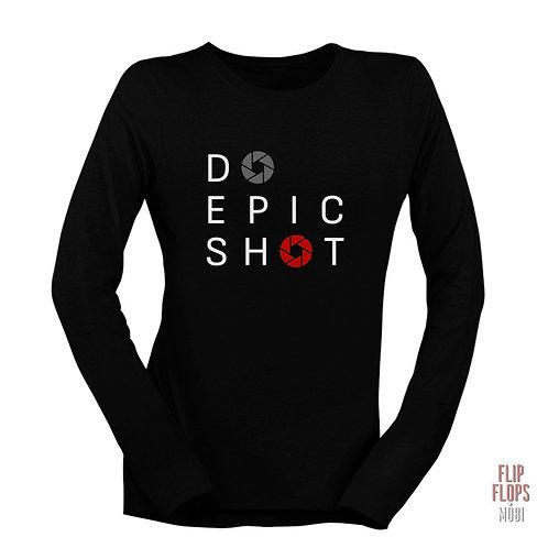 Стилна тениска с дълъг ръкав - Do Epic Shot