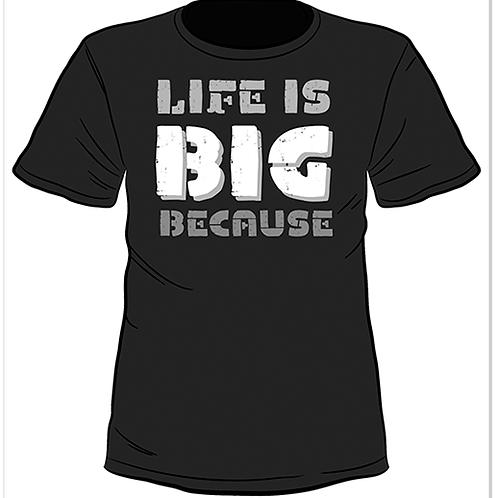 Черна тениска с къс ръкав -Life is BIG because