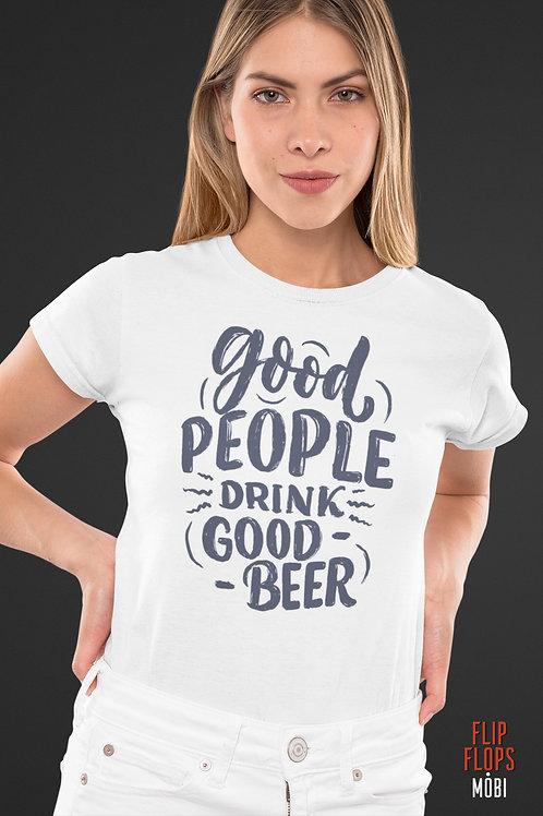 Бяла тениска - Good people drink good Beer - Безплатна доставка