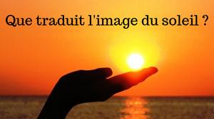 que traduit l'image du soleil