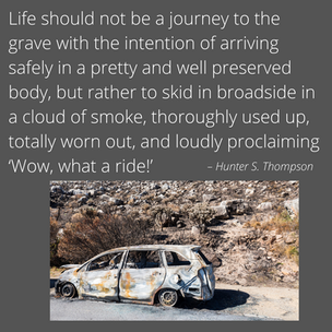 %22Life should not be a journey to the grave with the intention of arriving safely in a pr