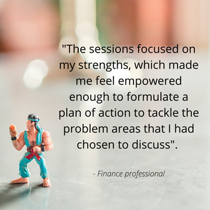 The sessions were structured in such a way that they primarily focused on my strengths whi